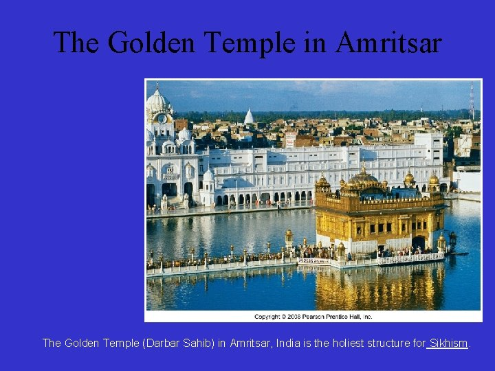 The Golden Temple in Amritsar The Golden Temple (Darbar Sahib) in Amritsar, India is