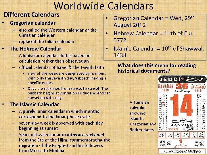 Worldwide Calendars Different Calendars • Gregorian calendar – also called the Western calendar or