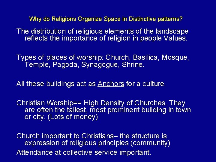 Why do Religions Organize Space in Distinctive patterns? The distribution of religious elements of