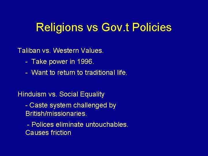 Religions vs Gov. t Policies Taliban vs. Western Values. - Take power in 1996.