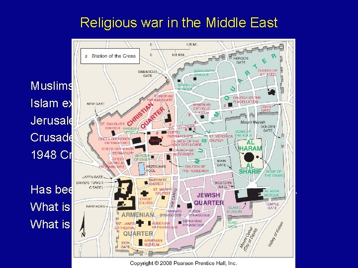 Religious war in the Middle East Muslims vs Christians. Islam expands to Europe up