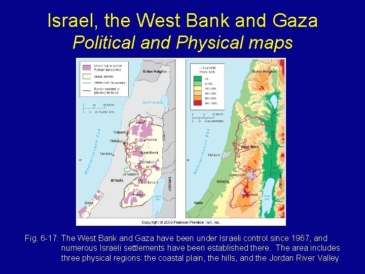 Israel, the West Bank and Gaza Political and Physical maps Fig. 6 -17: The
