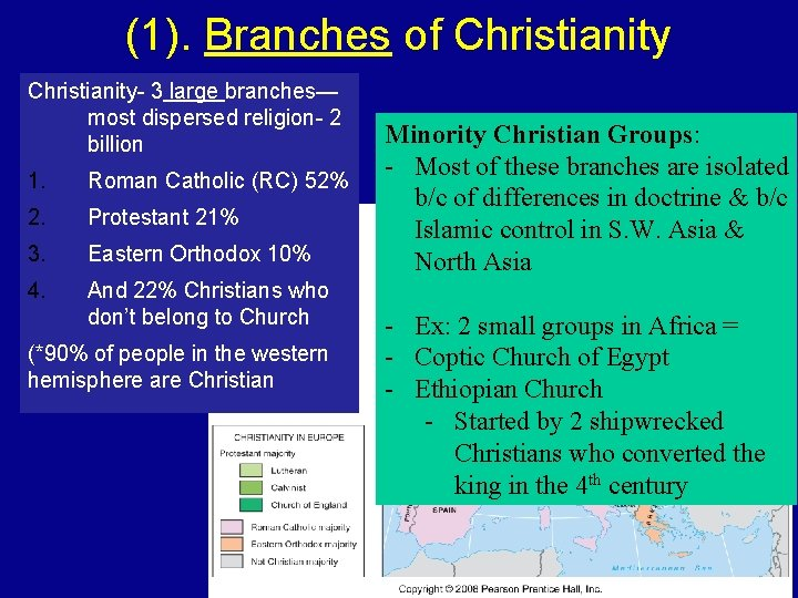 (1). Branches of Christianity- 3 large branches— most dispersed religion- 2 billion 1. Roman