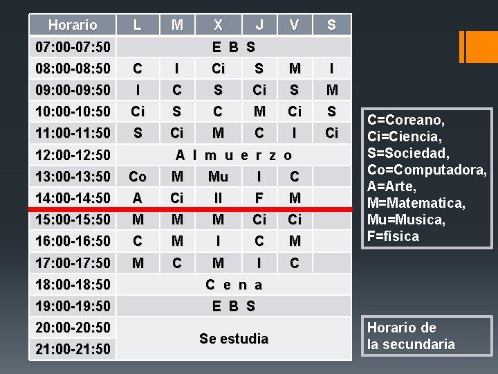 Horario L M 07: 00 -07: 50 X J V S E B S