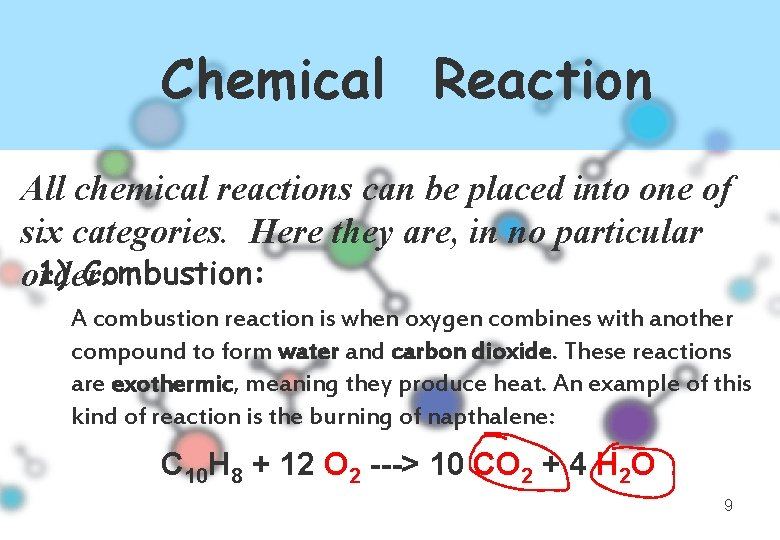 Chemical Reaction All chemical reactions can be placed into one of six categories. Here