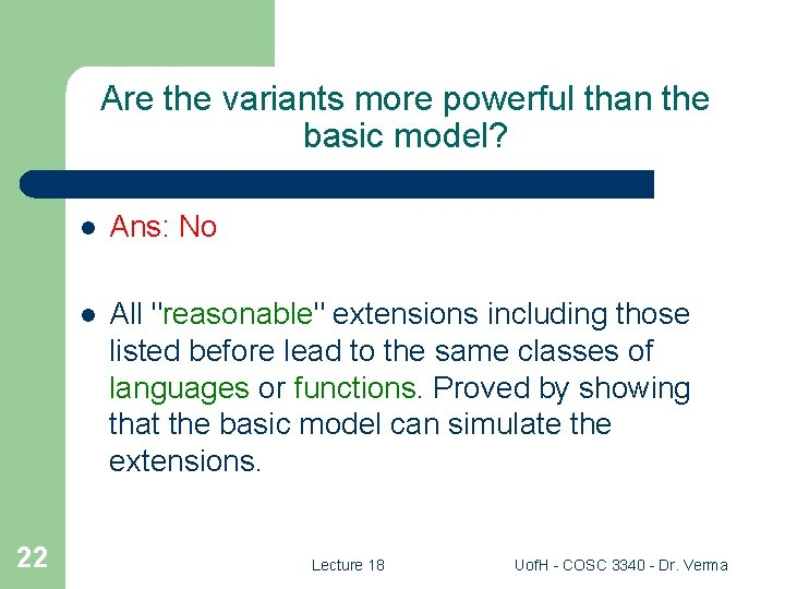 Are the variants more powerful than the basic model? 22 l Ans: No l