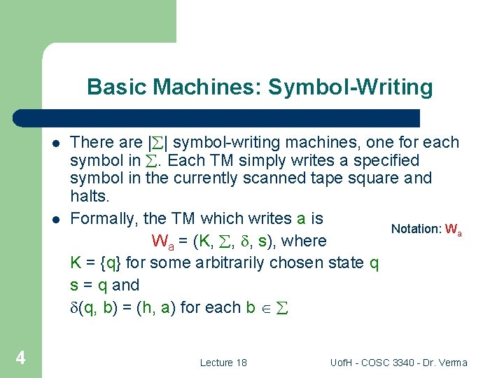 Basic Machines: Symbol-Writing l l 4 There are | | symbol-writing machines, one for