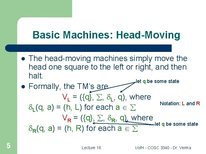 Basic Machines: Head-Moving l l 5 The head-moving machines simply move the head one