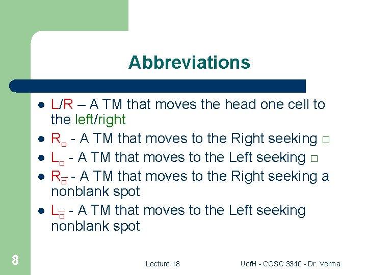 Abbreviations l l l 8 L/R – A TM that moves the head one