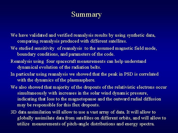 Summary We have validated and verified reanalysis results by using synthetic data, comparing reanalysis