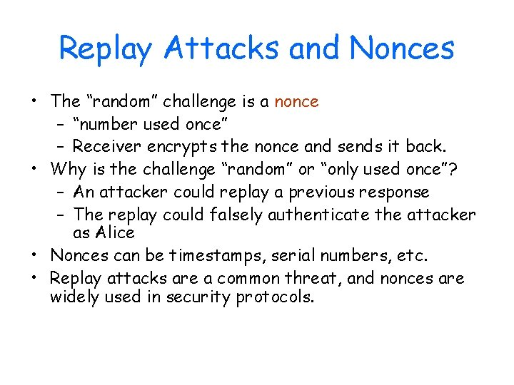 """Replay Attacks and Nonces • The """"random"""" challenge is a nonce – """"number used"""