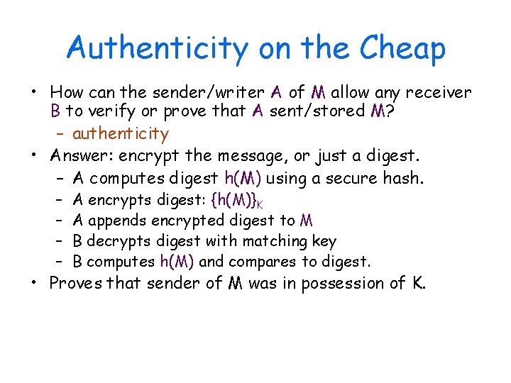 Authenticity on the Cheap • How can the sender/writer A of M allow any