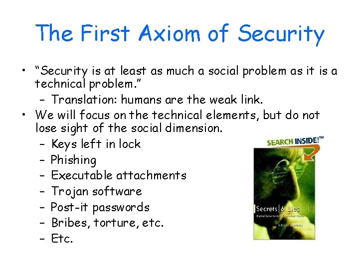 """The First Axiom of Security • """"Security is at least as much a social"""