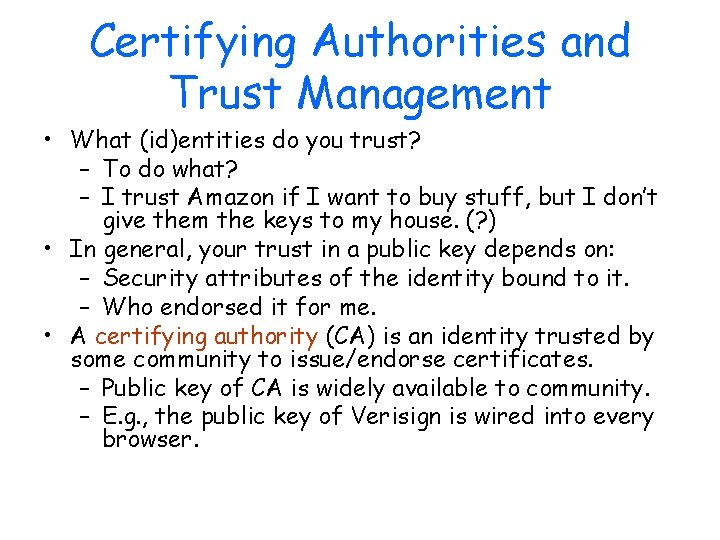 Certifying Authorities and Trust Management • What (id)entities do you trust? – To do