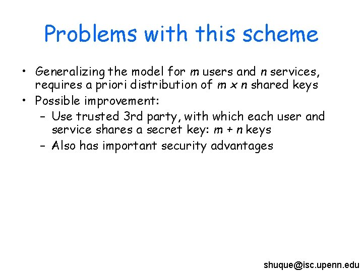 Problems with this scheme • Generalizing the model for m users and n services,
