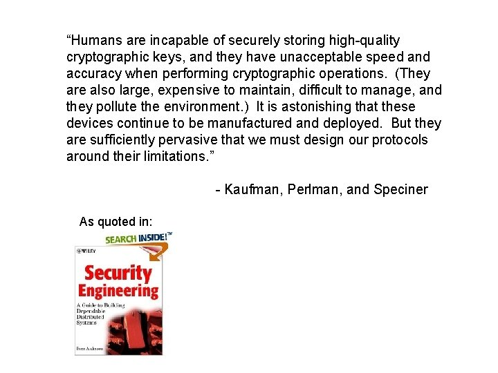 """""""Humans are incapable of securely storing high-quality cryptographic keys, and they have unacceptable speed"""
