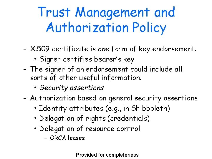 Trust Management and Authorization Policy – X. 509 certificate is one form of key