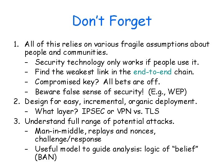 Don't Forget 1. All of this relies on various fragile assumptions about people and