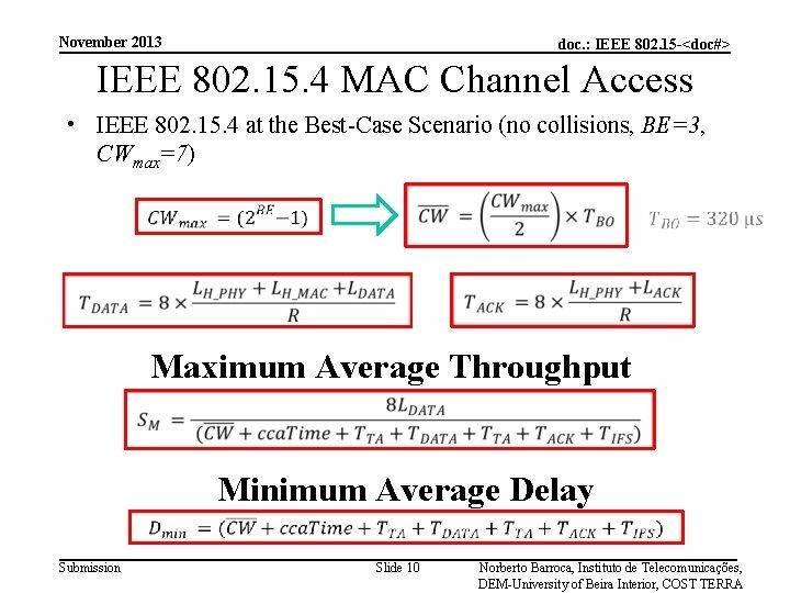 November 2013 doc. : IEEE 802. 15 -<doc#> IEEE 802. 15. 4 MAC Channel