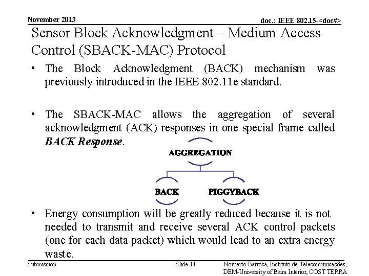 November 2013 doc. : IEEE 802. 15 -<doc#> Sensor Block Acknowledgment – Medium Access