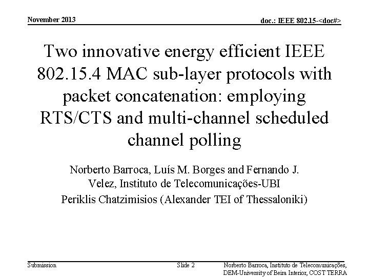 November 2013 doc. : IEEE 802. 15 -<doc#> Two innovative energy efficient IEEE 802.