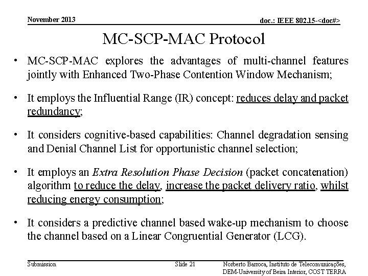 November 2013 doc. : IEEE 802. 15 -<doc#> MC-SCP-MAC Protocol • MC-SCP-MAC explores the