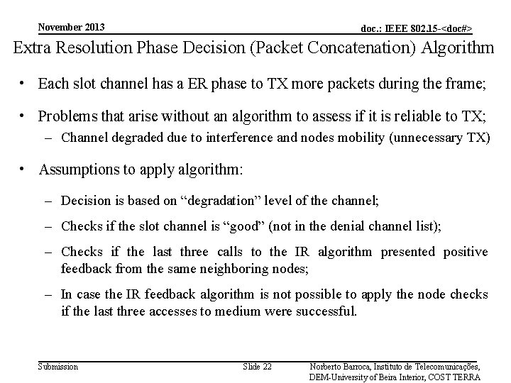 November 2013 doc. : IEEE 802. 15 -<doc#> Extra Resolution Phase Decision (Packet Concatenation)