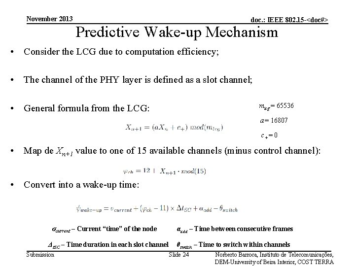 November 2013 doc. : IEEE 802. 15 -<doc#> Predictive Wake-up Mechanism • Consider the