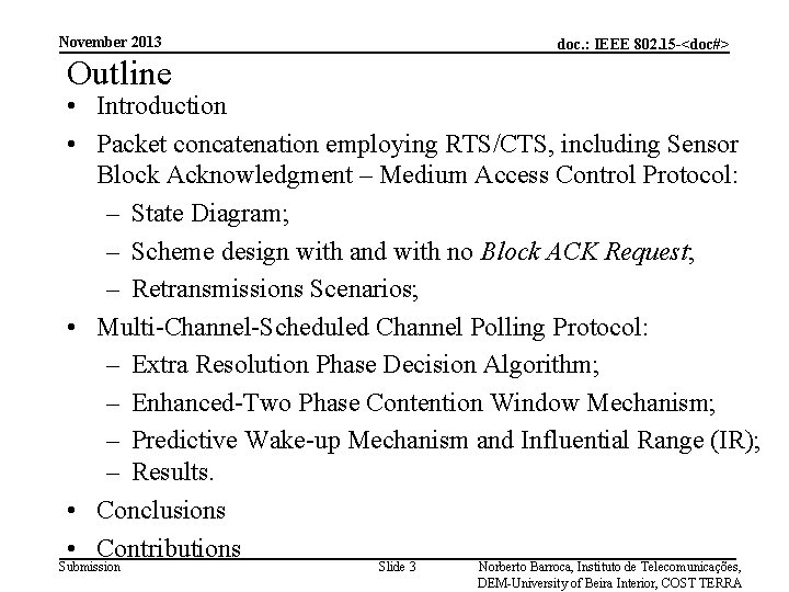 November 2013 doc. : IEEE 802. 15 -<doc#> Outline • Introduction • Packet concatenation