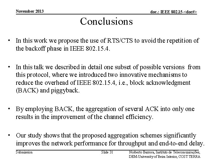 November 2013 doc. : IEEE 802. 15 -<doc#> Conclusions • In this work we