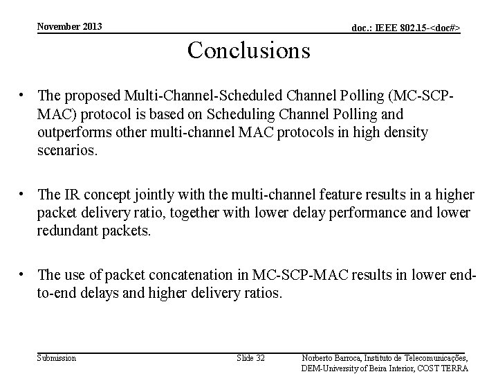 November 2013 doc. : IEEE 802. 15 -<doc#> Conclusions • The proposed Multi-Channel-Scheduled Channel