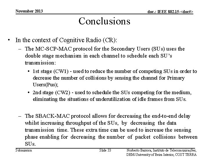 November 2013 doc. : IEEE 802. 15 -<doc#> Conclusions • In the context of