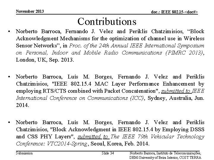 November 2013 doc. : IEEE 802. 15 -<doc#> Contributions • Norberto Barroca, Fernando J.
