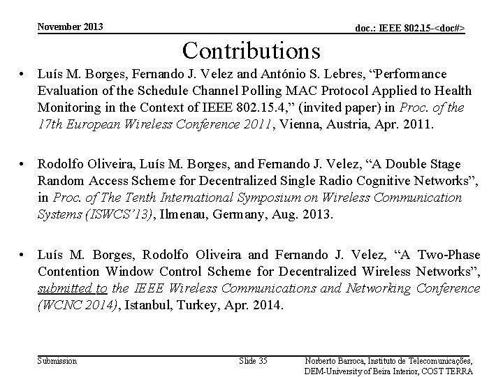 November 2013 doc. : IEEE 802. 15 -<doc#> Contributions • Luís M. Borges, Fernando
