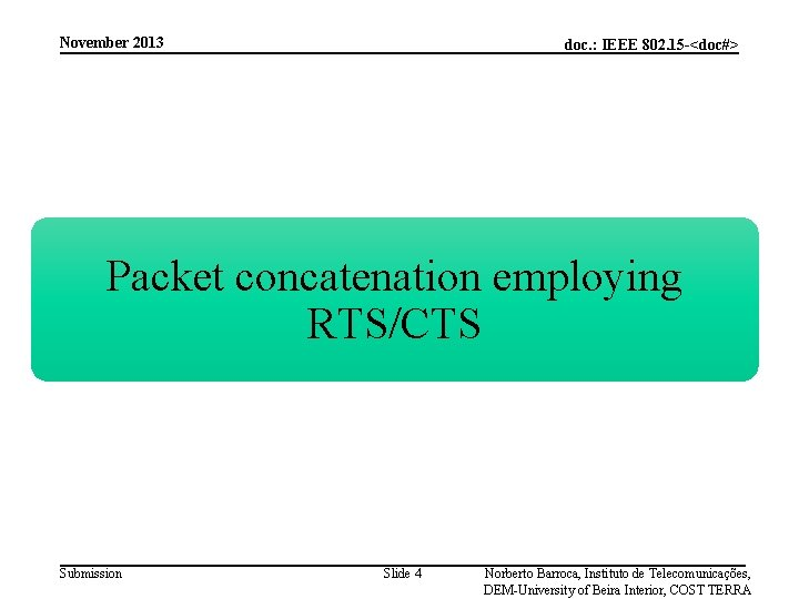 November 2013 doc. : IEEE 802. 15 -<doc#> Packet concatenation employing RTS/CTS Submission Slide