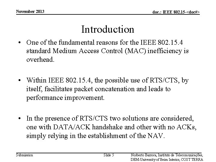November 2013 doc. : IEEE 802. 15 -<doc#> Introduction • One of the fundamental