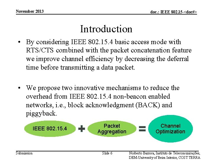 November 2013 doc. : IEEE 802. 15 -<doc#> Introduction • By considering IEEE 802.