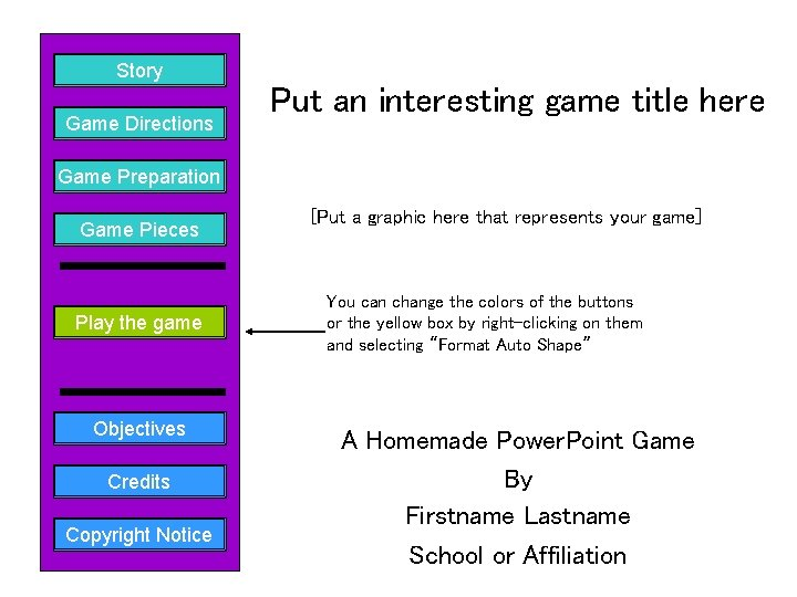 Story Game Directions Put an interesting game title here Game Preparation Game Pieces Play