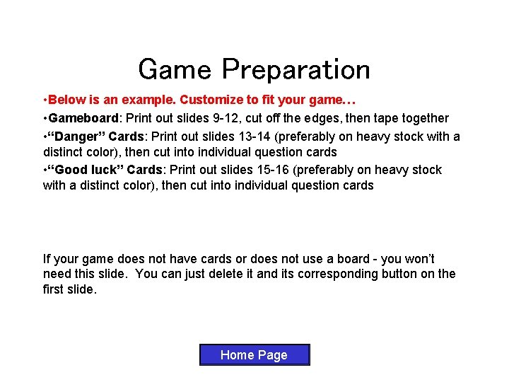 Game Preparation • Below is an example. Customize to fit your game… • Gameboard: