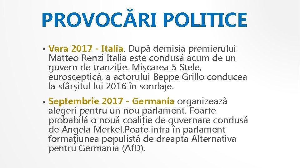 PROVOCĂRI POLITICE • Vara 2017 - Italia. După demisia premierului Matteo Renzi Italia este