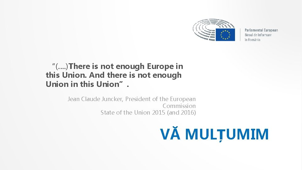 """""""(…. )There is not enough Europe in this Union. And there is not"""