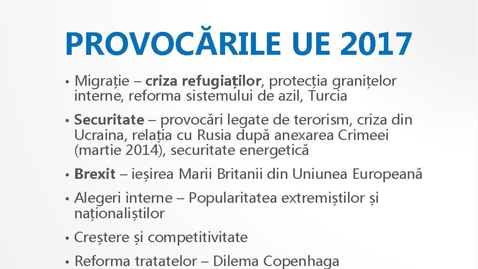 PROVOCĂRILE UE 2017 • Migrație – criza refugiaților, protecția granițelor interne, reforma sistemului de