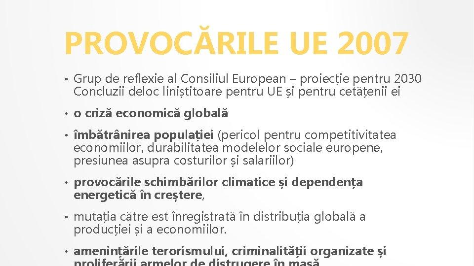 PROVOCĂRILE UE 2007 • Grup de reflexie al Consiliul European – proiecție pentru 2030