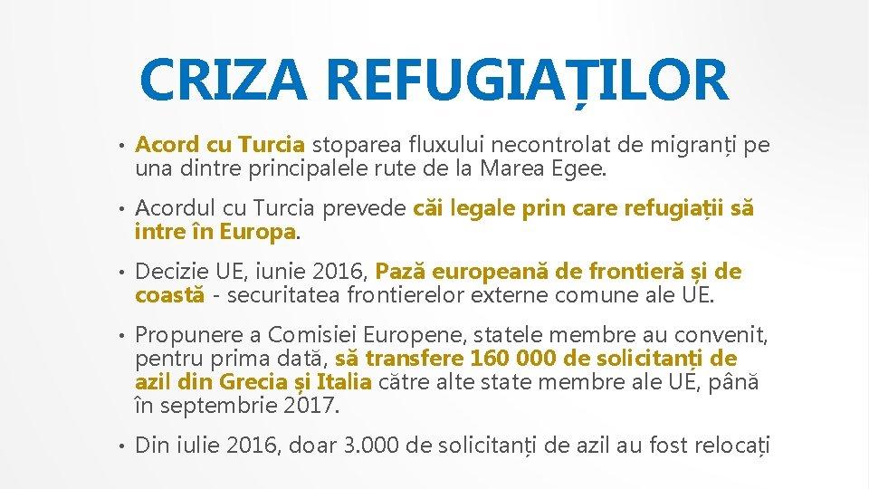 CRIZA REFUGIAȚILOR • Acord cu Turcia stoparea fluxului necontrolat de migranți pe una dintre