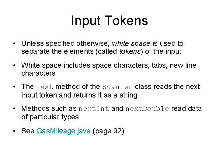 Input Tokens • Unless specified otherwise, white space is used to separate the elements