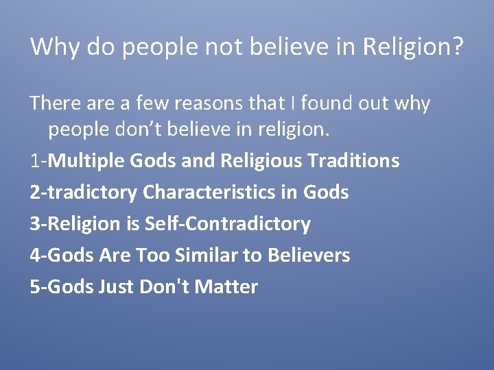 Why do people not believe in Religion? There a few reasons that I found