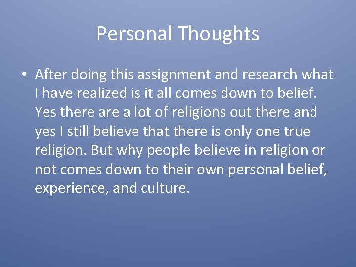 Personal Thoughts • After doing this assignment and research what I have realized is