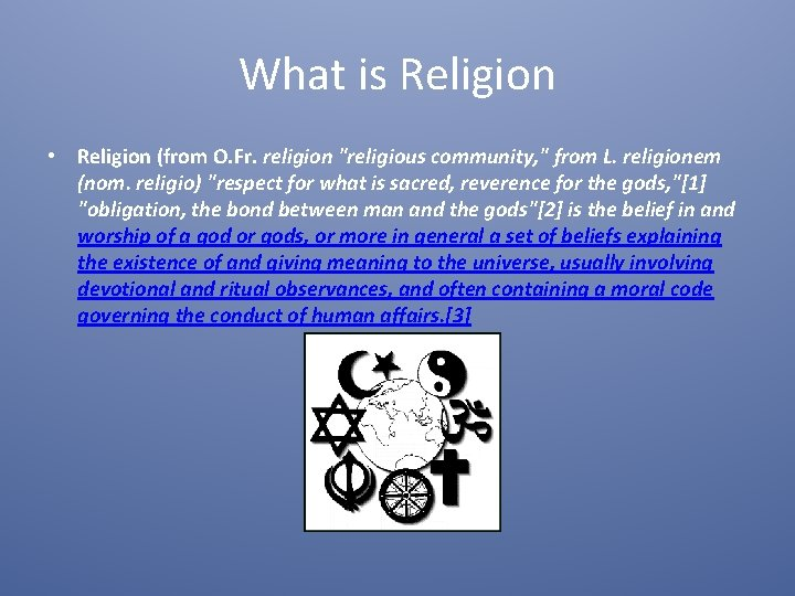 What is Religion • Religion (from O. Fr. religion