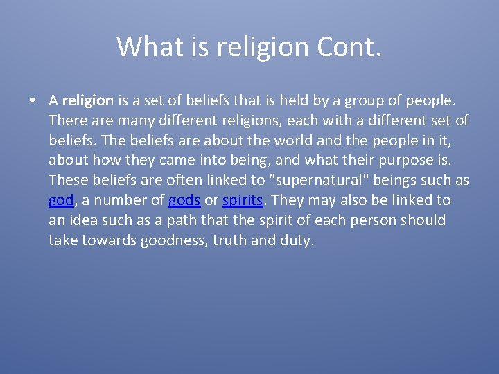 What is religion Cont. • A religion is a set of beliefs that is