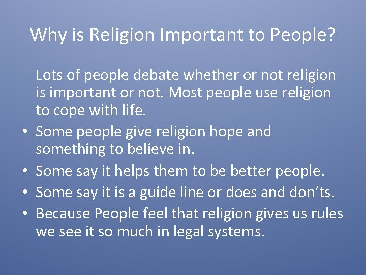 Why is Religion Important to People? • • Lots of people debate whether or